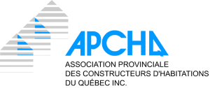 Garanties et certifications : APCHQ (Association provinciale des constructeurs d'habitations du Québec inc.